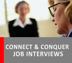 CONQUER INTERVIEWS BY CONNECTING WITH YOUR INTERVIEWER