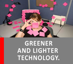 GREENER AND LIGHTER  TECHNOLOGY.