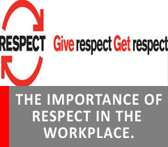 THE IMPORTANCE OF RESPECT IN THE WORKPLACE