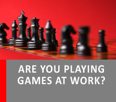 ARE YOU PLAYING GAMES AT WORK?
