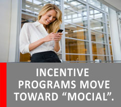 "INCENTIVE PROGRAMS MOVE TOWARD ""MOCIAL"""