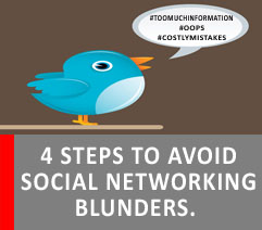 4 QUICK TIPS TO AVOID SOCIAL NETWORKING BLUNDERS