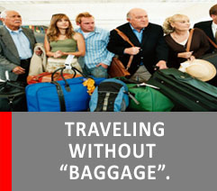 "TRAVELING WITHOUT ""BAGGAGE"""