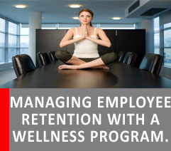 BUILD EMPLOYEE RETENTION WITH WELLNESS PROGRAMS